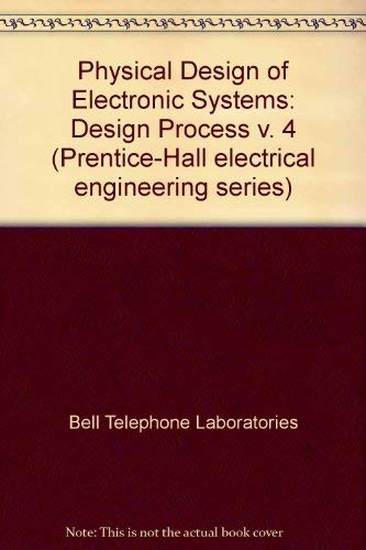 9780136663881: Physical Design of Electronic Systems: Design Process v. 4 (Prentice-Hall electrical engineering series)