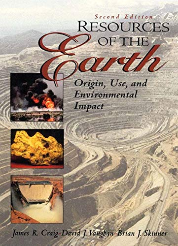 9780136677673: Resources of the Earth: Origin, Use, and Environmental Impact