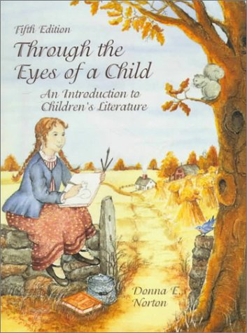 9780136679738: Through the Eyes of a Child:an Introduction to Childrens Literature: An Introduction to Children's Literature
