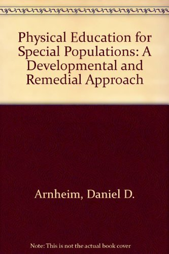 9780136682455: Physical Education for Special Populations: A Developmental and Remedial Approach