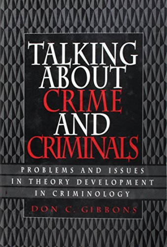 9780136691372: Talking About Crime and Criminals: Problems and Issues in Theory Development in Criminology