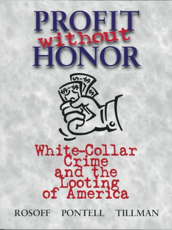 9780136696643: Profit Without Honor (Trade Version): White Collar Crime and the Looting of America