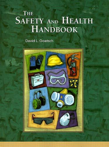 The Safety and Health Handbook: Goetsch, David L.