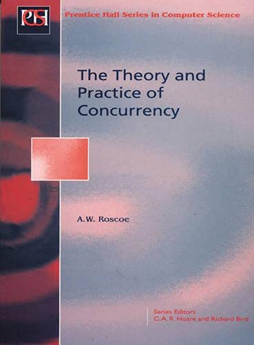 9780136744092: Concurrent and Distributed Systems: The Theory and Practice of Concurrency (Prentice Hall Internationa Series in Computer Science)