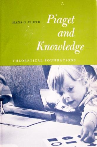 9780136749295: Piaget and Knowledge: Theoretical Foundations