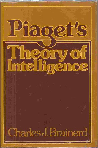 Piaget's Theory of Intelligence (0136751083) by Charles J. Brainerd
