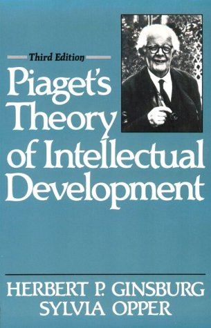 Piaget's Theory of Intellectual Development (3rd Edition): Herbert P. Ginsburg,