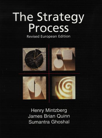 the strategy process by mintzberg lampel quinn and ghosal Professor henry mintzberg (born in montreal, september 2, 1939) his undergraduate degree in mechanical engineering was from mcgill university, master's degree and phd in management from mit sloan school of management (1965, 1968) professor of management studies at the desautels faculty of.