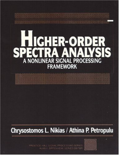 9780136782100: Higher-Order Spectra Analysis : A Nonlinear Signal Processing Framework (Prentice Hall Signal Processing Series) [High Quality Carbon Copy]