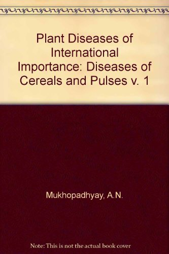 Plant Diseases of International Importance: Diseases of: Singh, U.S.;Mukhopadhyay, A.