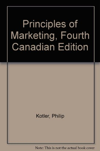 Principles of Marketing, Fourth Canadian Edition: Kotler, Philip; Armstrong,