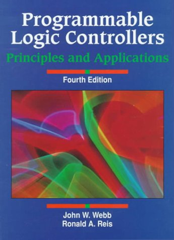 Programmable Logic Controllers: Principles and Applications (4th: John W. Webb,