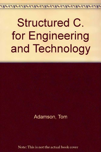 Structured C. for Engineering and Technology: Adamson, Tom &