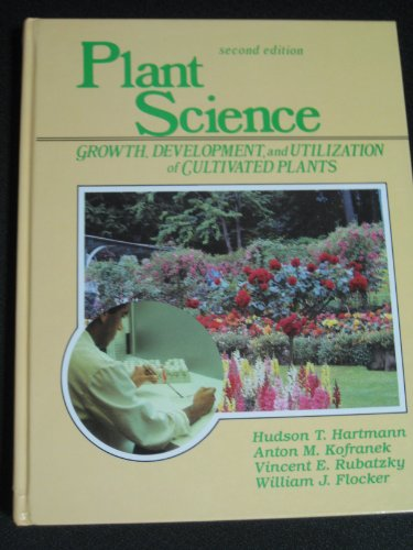9780136803072: Plant Science: Growth, Development and Utilization of Cultivated Plants