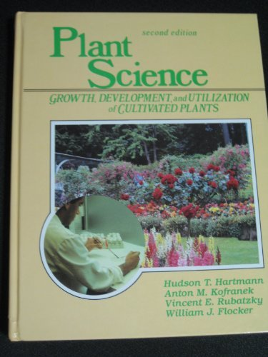 9780136803072: Plant Science: Growth, Development, and Utilization of Cultivated Plants (2nd Edition)