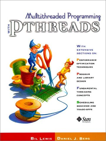 Multithreaded Programming with PThreads: Lewis, Bill and Daniel J. Berg