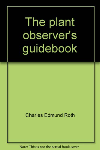9780136807520: The plant observer's guidebook: A field botany manual for the amateur naturalist (PHalarope books)