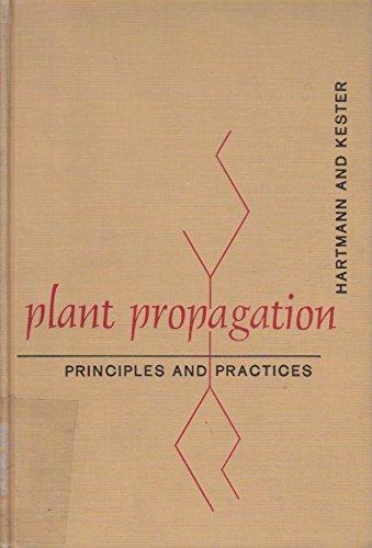 Plant Propagation. Principles and Practices: Hartmann, Hudson T. / Kester, Dale E.