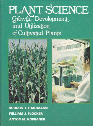 9780136810568: Plant Science: Growth, Development and Utilization of Cultivated Plants