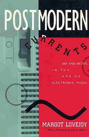 9780136811640: Postmodern Currents: Art and Artists in the Age of Electronic Media (Studies in the Fine Arts : the Avant-Garde, No 64)