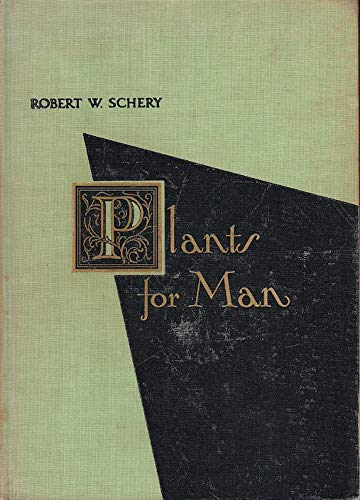 Plants for Man: Schery, Robert W.