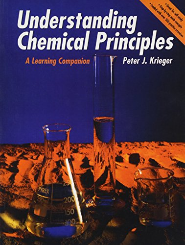 Understanding Chemical Principles: A Learning Companion: Krieger, Peter J.