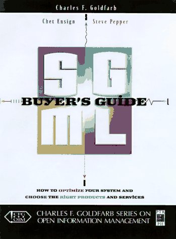 9780136815112: The SGML Buyer's Guide: How to Optimize Your Systems and Choose the Right Products and Services (Charles F.Goldfarb Series on Open Information Management)