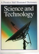 Science and Technology: A Prentice Hall Illustrated: Mellett, Peter, Morgan,