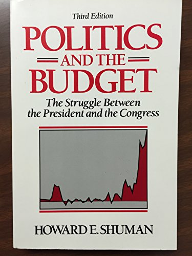 9780136823780: Politics and the Budget: The Struggle Between the President and the Congress