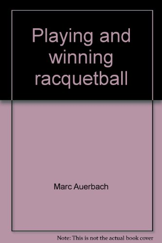 9780136831105: Playing and winning racquetball