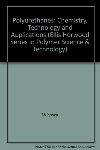 9780136831860: Polyurethanes: Chemistry, Technology and Applications (Ellis Horwood Series in Polymer Science and Technology)