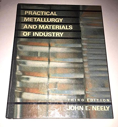 9780136832362: Practical Metallurgy and Materials of Industry