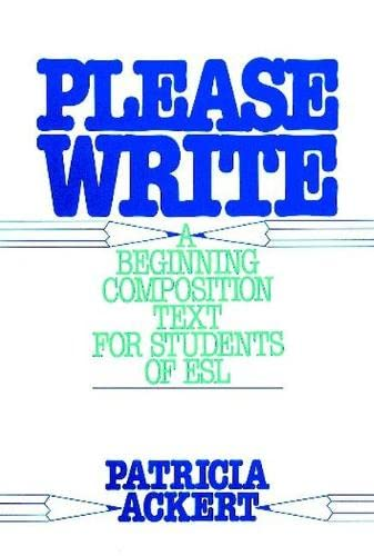 9780136834182: Please Write: A Beginning Composition Text For Students of Esl
