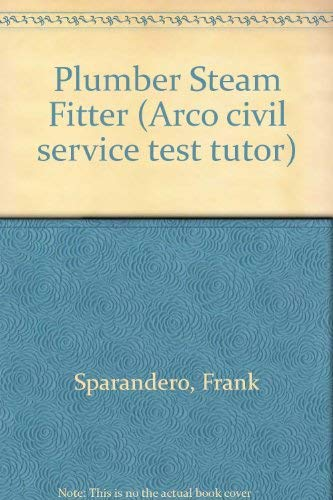 9780136834755: Plumber Steam Fitter (Arco civil service test tutor)