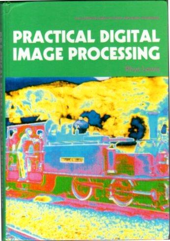 9780136835257: Practical Digital Image Processing (Ellis Horwood Series in Digital and Signal Processing)