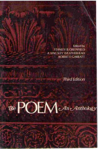 The Poem : An Anthology: Stanley B. Greenfield;