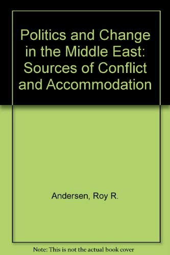9780136842002: Politics and Change in the Middle East: Sources of Conflict and Accommodation