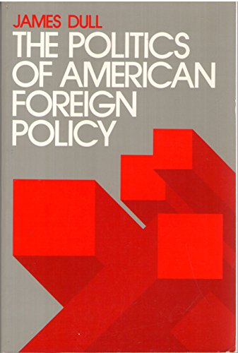 9780136842910: Politics of American Foreign Policy