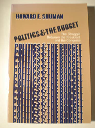 9780136843412: Politics and the budget: The struggle between the President and the Congress