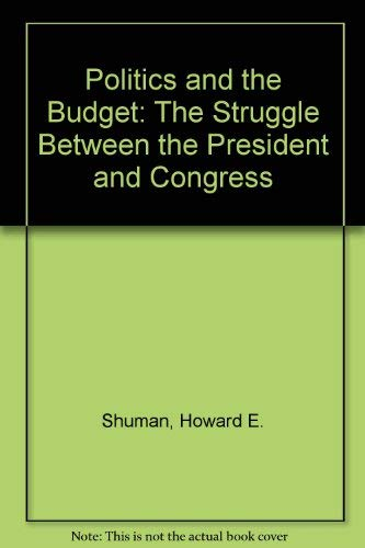 9780136844167: Politics and the Budget: The Struggle Between the President and Congress