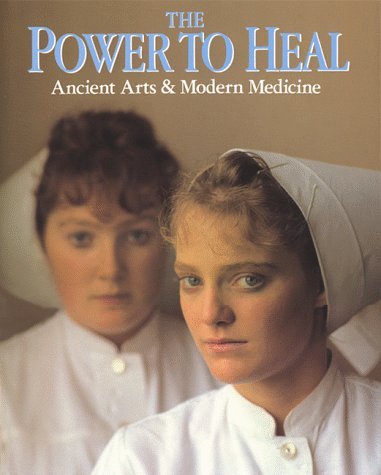 9780136845492: The Power to Heal: Ancient Arts and Modern Medicine