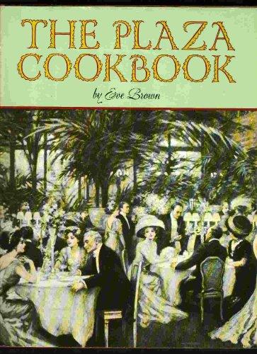 The Plaza Cookbook: Brown, Eve
