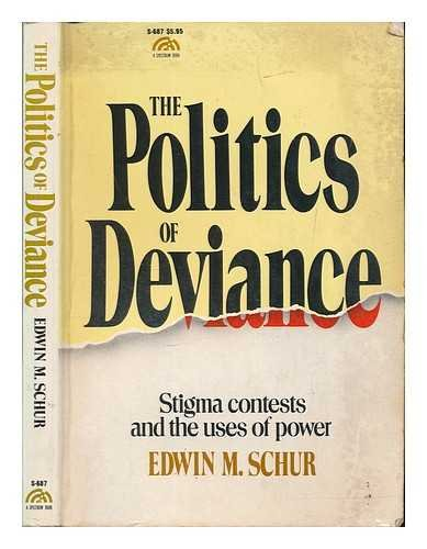 9780136847465: The Politics of Deviance: Stigma Contests and the Uses of Power