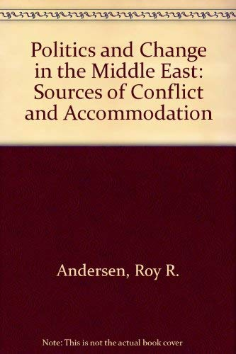 9780136852070: Politics and Change in the Middle East: Sources of Conflict and Accommodation