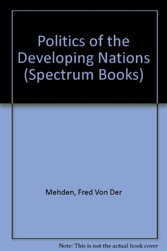 Politics of the Developing Nations (Spectrum Books): Mehden, Fred R.
