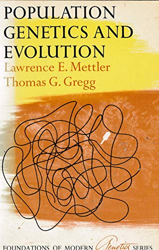 Population Genetics and Evolution: Thomas G. Gregg;