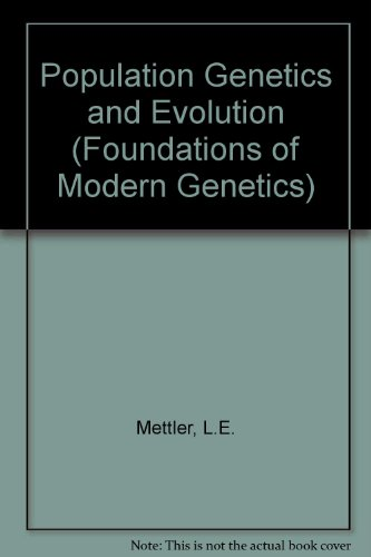 Population Genetics and Evolution (Foundations of Modern: L.E. Mettler, T.G.