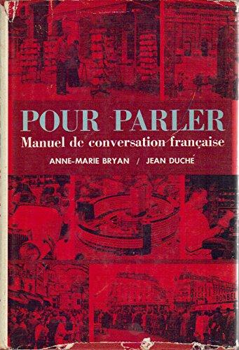 Pour Parler: Manuel de Conversation Française: Bryan, Anne-Marie; Duché,
