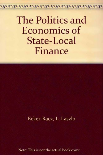 9780136860556: The Politics and Economics of State-Local Finance