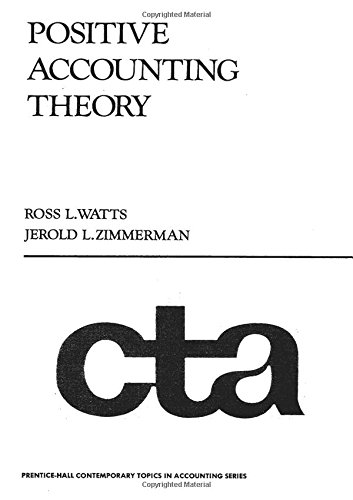 Positive Accounting Theory: Ross L. Watts;